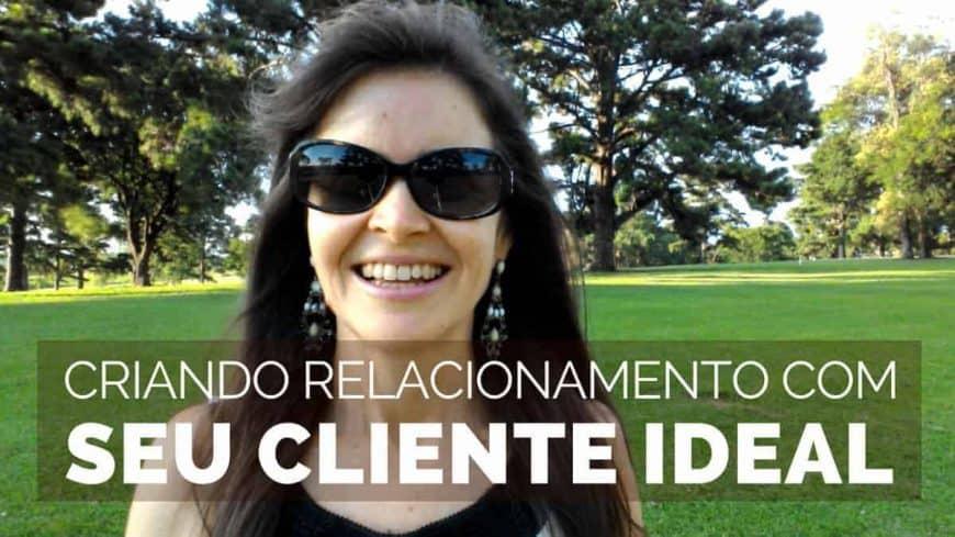 Criando Relacionamento com Seu Cliente Ideal