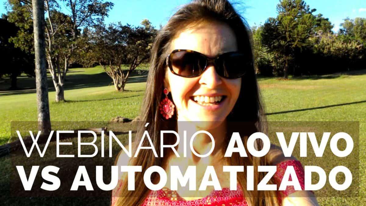 Webinário AO VIVO vs AUTOMATIZADO