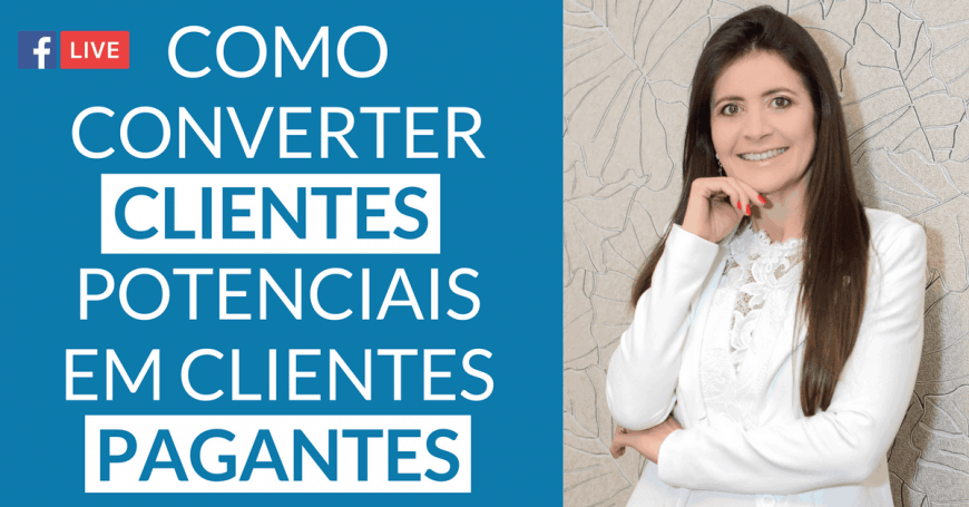 ComoConverter Clientes Potenciais em ClientesPagantes
